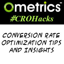 Ometrics #CROHacks, Conversion Rate Optimization Hacks